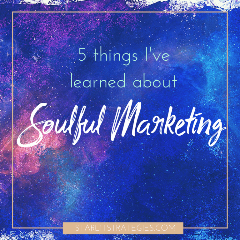 5 Lessons About Soulful Marketing