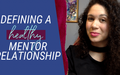Defining a Healthy Mentor Relationship