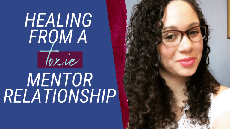 Healing From a Toxic Mentor Relationship