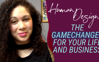Human Design: The Gamechanger for Your Life + Business